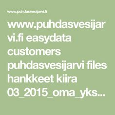 www.puhdasvesijarvi.fi easydata customers puhdasvesijarvi files hankkeet kiira 03_2015_oma_yksityinen_vesialue_vai_osuus_yhteiseen.pdf
