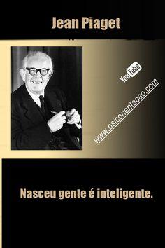 frase sobre psicologia, frases de psicologia engraçadas, frases para psicologia, psicologia frases positivas, frases Jean Piaget,  Jean Piaget, mensagens de psicólogos, psicologia inversa frases