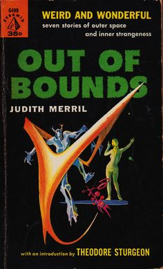 Pyramid Books - Out Of Bounds - Judith Merril Fantasy Book Covers, Book Cover Art, Comic Book Covers, Fantasy Books, Pulp Fiction Book, Science Fiction Books, Fiction Novels, Classic Sci Fi Books, Sci Fi Novels