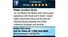I'm Jon Mullis from Boston and I had a great experience with David and E-rehab.  I would...