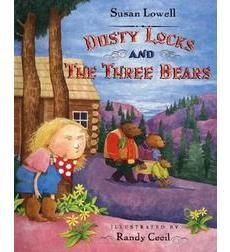 Dusty Locks and the Three Bears by Susan Lowell