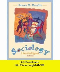 Sociology A Down-To-Earth Approach (9780205286539) James M. Henslin , ISBN-10: 0205286534  , ISBN-13: 978-0205286539 ,  , tutorials , pdf , ebook , torrent , downloads , rapidshare , filesonic , hotfile , megaupload , fileserve