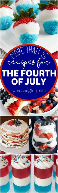 Here are More Than 25 Fourth of July Recipes! Perfect for celebrating Independence Day!