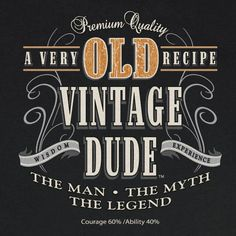 THE MAN, THE MYTH, THE LEGEND! Vintage Dude T-Shirt. Black 100% preshrunk cotton. Screen printing on front and back. Great Gift Idea! Available in Large an