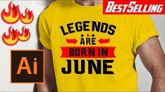 73038f7e3 T-Shirt Design Tutorial With Adobe illustrator - Legends Are Born In June
