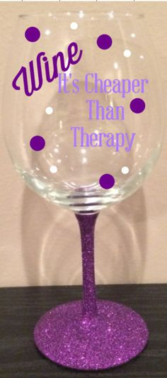 Wine It's Cheaper Than Therapy Glittered Stem by LisaArtTherapy