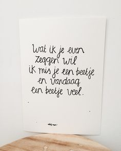 Awww, but yeah . Sign Quotes, Words Quotes, Qoutes, Mom In Heaven, Beautiful Lyrics, Dutch Quotes, Sweet Messages, Magic Words, Quotes And Notes