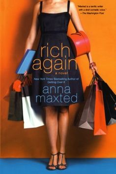 Rich Again by Anna Maxted http://smile.amazon.com/dp/0312570287/ref=cm_sw_r_pi_dp_ox1uvb00PDZ4K