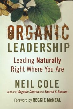 Organic Leadership: Leading Naturally Right Where You Are (Shapevine):Amazon:Books