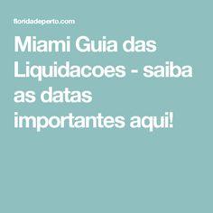 Miami Guia das Liquidacoes - saiba as datas importantes aqui!