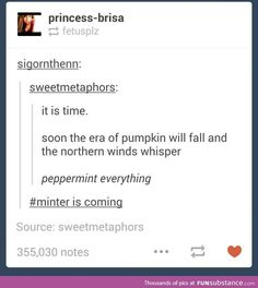 I don't know if I'm dreading it or looking forward to just winter but I like fall too..