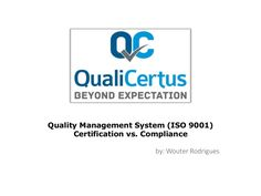 ISO 9001 Quality Management Compliance vs Certification by Qualicertus via Slideshare
