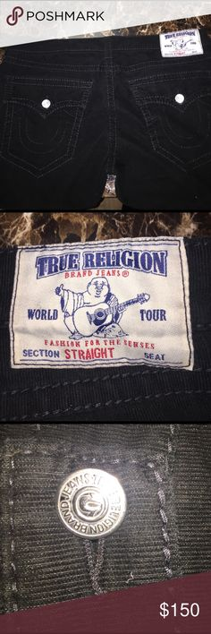 True Religion jeans Brand new, mint condition, one of a kind. These are the thick corduroy, not the thin ones they are selling for $159, these are limited editions True Religion Jeans Straight