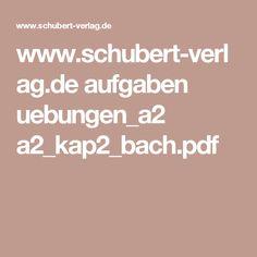 www.schubert-verlag.de aufgaben uebungen_a2 a2_kap2_bach.pdf