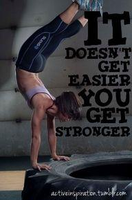 It doesn´t get easier. I get stronger.