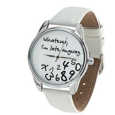 Whatever I'm Late Anyway Watch Wrist Watch for Him & Her | Handmade Men & Women Watches | Vintage Pattern Design Style | Accesories Silver Golden Fashion | Leather Vintage | Stainless Steel | Uhr Uhren Reloj Montre
