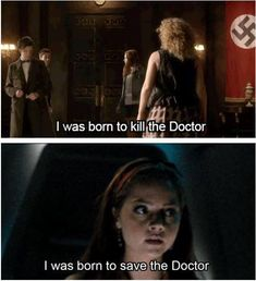 .Who would it be worse for the Doctor to fall in love with? The woman who is always trying to kill him, or the woman who must always die for him?