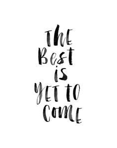The Best Is Yet To Come | Inspirational Quotes | Motivation