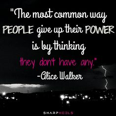 Alice Walker. #Quotes #Inspiration #SharpLadies