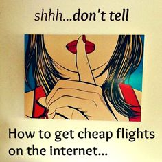 How to Get Cheap Flights on the Internet (a sneaky trick)