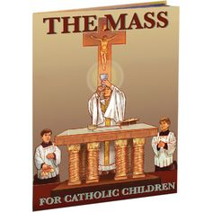 The Mass for #Catholic Children Book- a wonderful mass aid. Available at Leaflet Missal