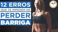 12 ERROS QUE TE IMPEDEM DE PERDER BARRIGA | Saúde na Rotina - YouTube