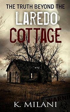 The Truth Beyond The Laredo Cottage: The Realm Of Nightma... https://www.amazon.com/dp/B01F9K4TP2/ref=cm_sw_r_pi_dp_kAgmxbCRQ1RWA