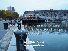 Don't dare to change others when you don't dare to change yourself. #inspirationalquotes #motivationalquotes #motivational #inspirational #dailymotivation #getinspired #motivationalmd #goodday #iloveCanada #iloveNL #Boston #exploreBoston