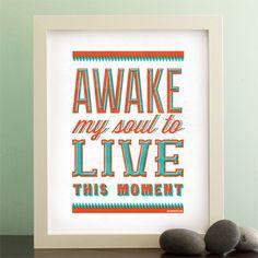 Free printable poster: Lyrics from Awake My Soul. 16x20 & 8x10    #printable #music #quote #free #vintage