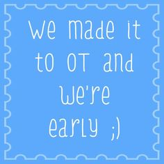 """We made it to OT and we're early ;)""   ""We made it to OT and we're early ;)"" Wow.  We made it to Emmett's OT (occupational therapy) appointment this afternoon and we are actually early.  There are few things in this world that make me happier than being on time or early for an appointment.  My...  ..... to get the full story, click the link and the ""Like"" button. ;-)   http://www.lostandtired.com/2015/06/17/we-made-it-to-ot-and-we"