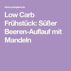 Low Carb Frühstück: Süßer Beeren-Auflauf mit Mandeln