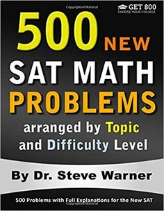 500 New SAT Math Problems arranged by Topic and Difficulty Level: 500 Problems with Full Explanations for the New SAT (English Edition) Sat Essay Tips, Sat Tips, Sat Test Prep, Sat Prep, Best Sat Books, 500 Word Essay, New Sat, Sat Math, Prep Book