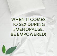 When it comes to sex during #menopause, be empowered! Your partner should know you deserve pleasure too. #Original