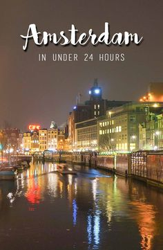 24 Hours in Amsterdam #layover #netherlands #amsterdam #canals