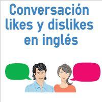 Conversación likes y dislikes en inglés con ejercicio (diálogo preferencias en inglés). Ejercicio de audio fácil. Nivel elemental.