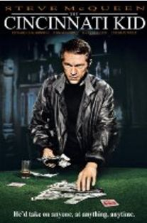 The Cincinnati Kid (1965)  Stars: Steve McQueen, Ann-Margret, Edward G. Robinson, Karl Malden About: An up-and-coming poker player tries to prove himself in a high-stakes match against a long-time master of the game