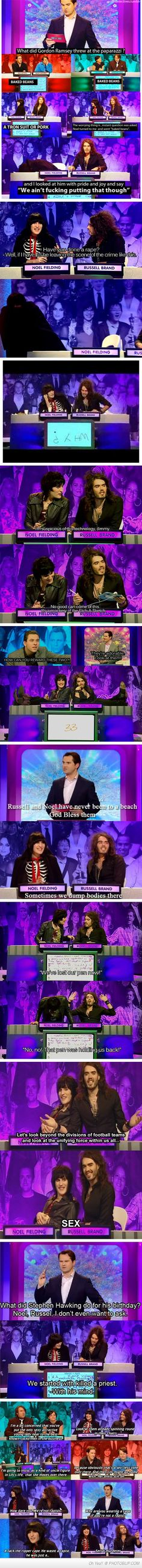 Noel Fielding & Russell Brand. These pair craic me up