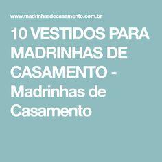 10 VESTIDOS PARA MADRINHAS DE CASAMENTO - Madrinhas de Casamento