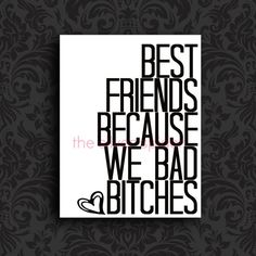 Best Friends Because We Bad Bitches  Funny Art by TheSilverSpider, $15.00
