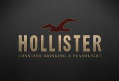 Hollister - Consider bringing a flashlight