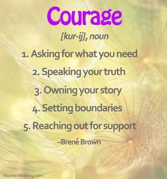What is Courage by Brene Brown. Sassy Quotes, Great Quotes, Quotes To Live By, Me Quotes, Inspirational Quotes, Courage Quotes, Quotable Quotes, Motivational Quotes, What Is Courage