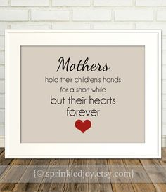Hey, I found this really awesome Etsy listing at http://www.etsy.com/listing/129525577/mothers-hold-their-children-forever-in
