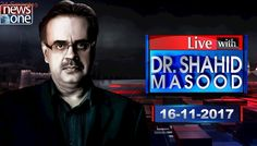 Live with Dr.Shahid Masood | 16-November-2017 | Nawaz Sharif | Ishaq Dar | Sindh Operation |