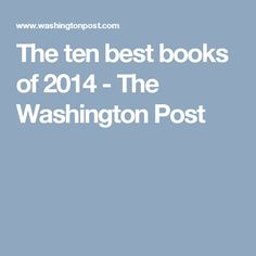 The ten best books of 2014 - The Washington Post