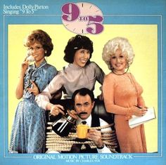 """""""9 To 5"""" (1980, 20th Century Fox).  Music from the movie soundtrack.  Contains material by Dolly Parton."""