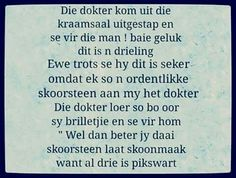 Afrikaanse Quotes, Aerobics Workout, Funny Jokes, Wisdom, Baby Dresses, Words, Gift Ideas, Patterns, Health