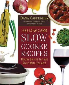 200 Low Carb Slow Cooker Recipes : Healthy Dinners That Are Ready When You Are by Dana Carpender Paperback) for sale online Healthy Crockpot Recipes, Healthy Dinner Recipes, Low Carb Recipes, Beef Recipes, Healthy Dinners, Cooking Recipes, Crockpot Meals, Diabetic Recipes, Yummy Recipes