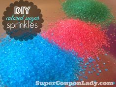 How to Make Your Own Colored Sprinkles! Super Easy! http://www.supercouponlady.com/2014/01/how-to-make-your-own-colored-sprinkles.html/