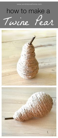 How to Make a Twine Pear- Sondra Lyn at Home