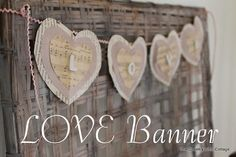 Valentines Day Love Banner ~ * THE COUNTRY CHIC COTTAGE (DIY, Home Decor, Crafts, Farmhouse)